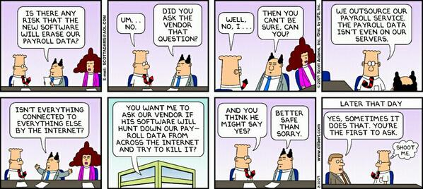 """@DanielSteeves: The #cloud? Dilbert 30 August 2009 http://t.co/XtXC6DZPTn"" < spot on as usual ;-)"