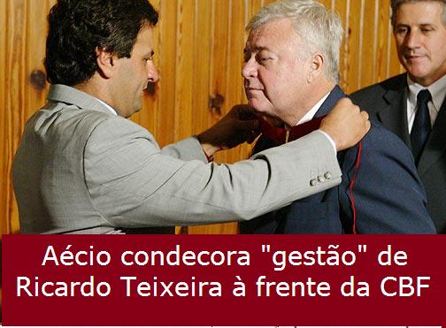 """Honrarias tucanas para Ricardo Teixeira! A """"gestão"""" da CBF sempre foi uma referência para Aécio. http://t.co/yVKUr7Bo3B"""