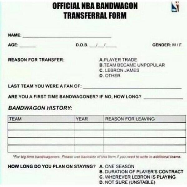 DON'T WORRY. I've got your Official NBA Bandwagon Transfer Form right here. Just print and sign. #nba #lebron http://t.co/LC04SIQUjV