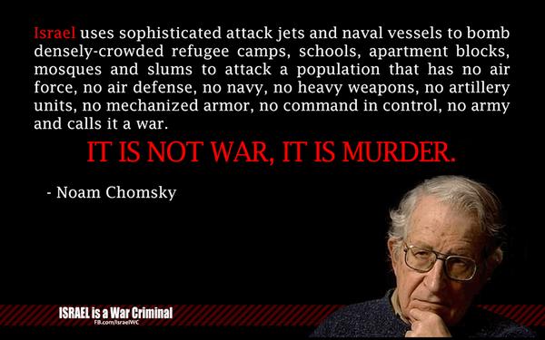 """olmayan bir halka saldırıyor ve bunu bir savaş diye niteliyor. Bu savaş değil bir cinayettir."""" - Noam Chomsky http://t.co/L0hw9GAn3Z"""