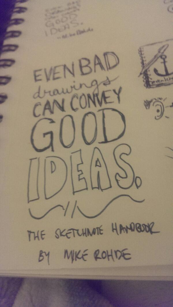 Even bad drawings can convey good ideas. ~ @rohdesign http://t.co/XpQJtwVGpW