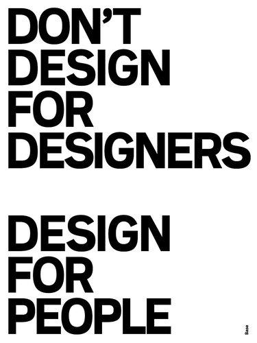 Design for your audience: http://t.co/WcqiyQWzbO