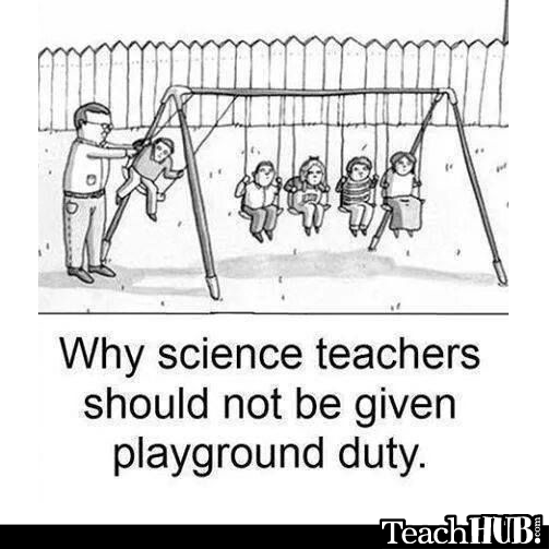 """Why science teachers should not be given playground duty."" #teacherfunnies http://t.co/o5gOu7uGoC"