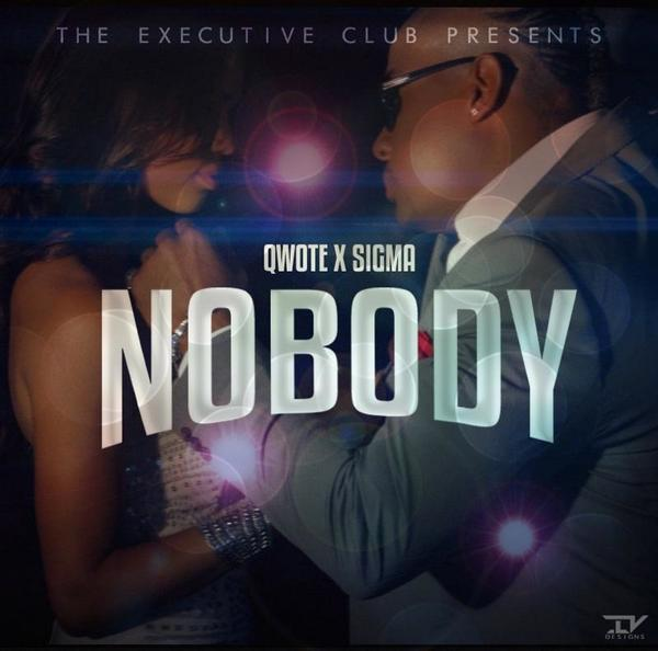 "New single ...qwote x sigma ""nobody"" http://t.co/1lj6MnqyDQ"