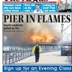 PIER IN FLAMES Heres the front page of tomorrows Argus (from @brightonargus) #tomorrowspaperstoday http://t.co/JQu86xoSjs