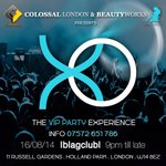 Saturday 16th August - Colossal London & @Beautyworxs1 presents XO hosted by DJ KV, Shayal & Geo #VIPparty #london http://t.co/woKXvTCBVj