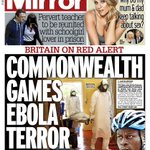 "RT @suttonnick: Fridays Daily Mirror front page - ""Commonwealth Games Ebola terror"" #tomorrowspaperstoday #bbcpapers http://t.co/XqSY615xtx"