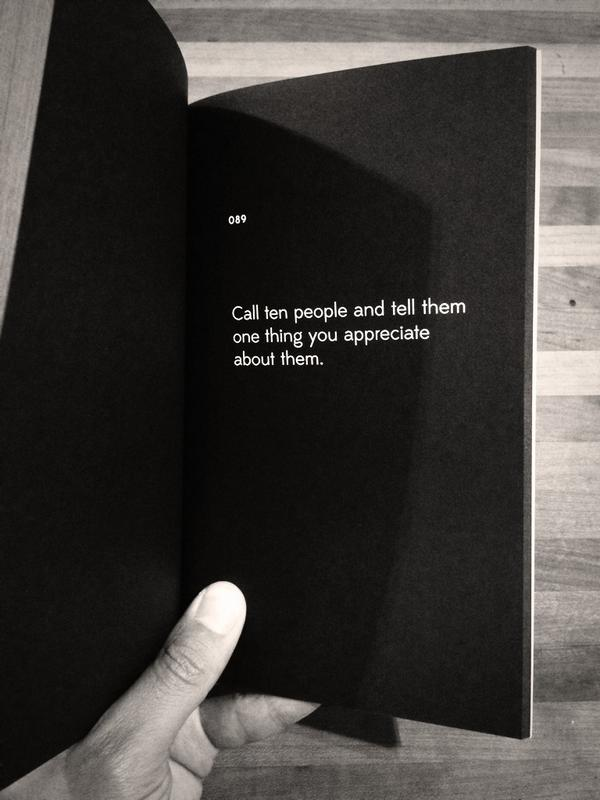 """""""Call ten people and tell them one thing you appreciate about them."""" via @timbelonax http://t.co/BeGNOWkviJ"""