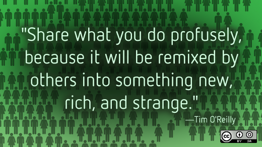 In honor of #OSCON, we had to share this quote from @timoreilly that captures the #opensource way perfectly. http://t.co/cCjkYt6t68