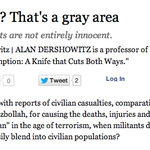For those aghast at WSJ's oped justifying killing civilians: Alan Dershowitz argued the same in 06 h/t @humanprovince http://t.co/FwYOM329qH