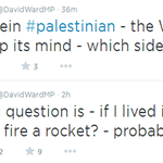 "RT @GuidoFawkes: LibDem @davidwardmp: ""If I lived in Gaza would I fire a rocket? Probably yes"" http://t.co/6wj5r9GVhn http://t.co/Ij0mxHecPE"