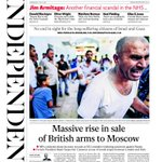 +++ MASSIVE RISE IN SALE OF BRITISH ARMS TO MOSCOW. This mornings @Independent front page: http://t.co/9ow7AqkQ0n +++
