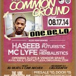 RT @akaFuturistic: August 17th, catch me rockin at #TheCommonGround at the Vibe in Riverside with @OneBeLo http://t.co/zrXpc6zX1Y