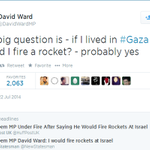 ".@DavidWardMP says ""The big question is - if I lived in #Gaza would I fire a rocket? - probably yes"" http://t.co/v0a3xwjzxu"