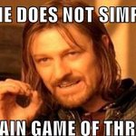 RT @GoT_Dany: Whats Game of Thrones about? http://t.co/DzARCgT52y