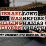RT @Badruddeen: #Israel was killing children long before #Hamas was created. #Gaza http://t.co/LxAxmyobRH
