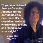"RT @rratkinson: ""@SterlingGirlTX: ""@HonestReporting: Howard Stern: If youre anti-Israel youre anti-America. http://t.co/hAh9hKIzbv"""" Amen"