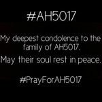 RT @Gorgxous_: I am truly sorry for your lost, dear families. May their soul rest in peace. #AH5017 #PrayForAH5017 http://t.co/wb2O3cIeMS