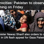 RT @dawn_com: #Gaza atrocities: #Pakistan to observe day of mourning on Friday | http://t.co/RyObbxIHMq http://t.co/1TvR1MMvBc