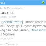 RT @kapsology: LOLXXX RT @SAMI_hadyh: This #HDL guy got orgasm watching @sambitswaraj on @timesnow with #Arnab http://t.co/zJc0Zt2DgE