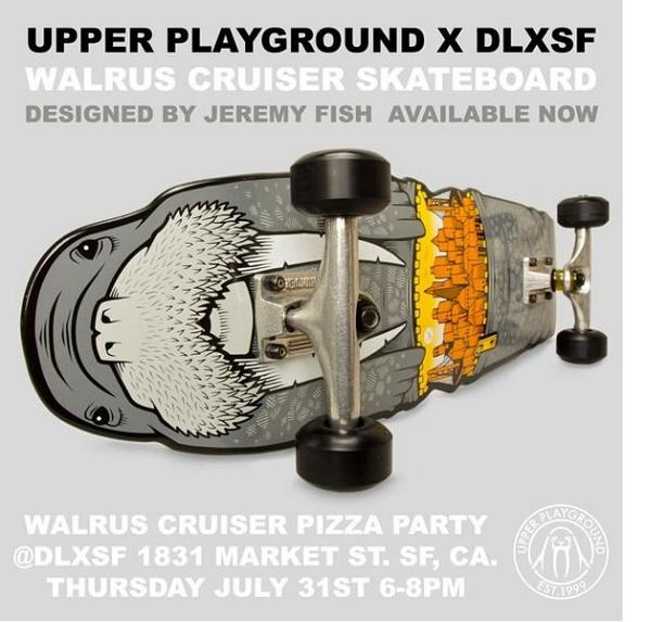 Thu 7/31-celebrate 20yrs of DLX, 15 yrs of @upperplayground, & 20yrs of @JeremyFish in SF - walrus board PIZZAPARTY! http://t.co/1L3jQkk5zy