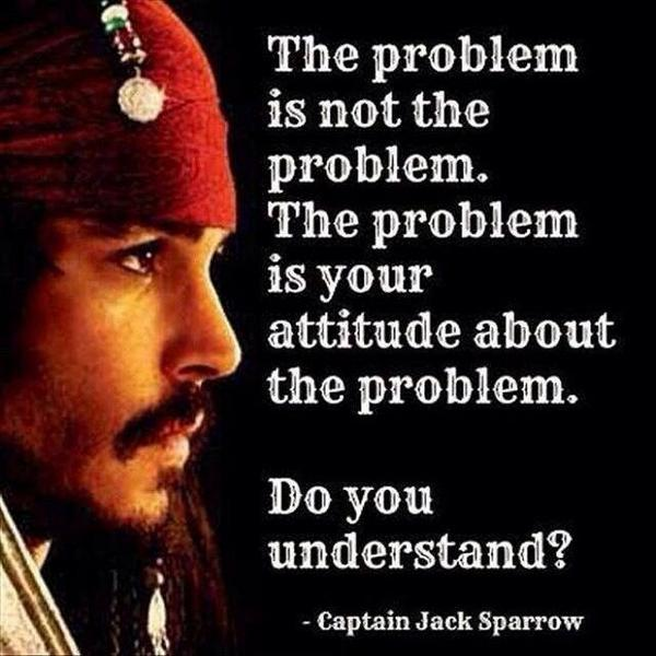 A lesson in attitude awareness, courtesy of Captain Jack http://t.co/XBc3XaMBIx rt @debsylee