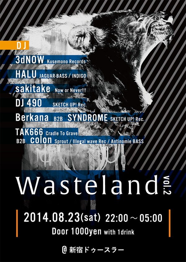 8/23(Sat) 22:00〜5:00 Wasteland vol.2@新宿ドゥースラー  DJs 3dNOW HALU sakitake DJ490 Berkana B2B SYNDROME TAK666 B2B colon  . http://t.co/P3C19dgMOE