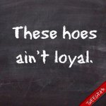 "But... RT @PatrikIanPolk: PHOTO: @ChrisBrown said it best. ""These hoes aint loyal."" #NeverForget http://t.co/nnKugErN0T"