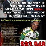 RT @KieraGorden: If Peter Slipper is guilty over $954, what about Tony Abbotts $93,948 of dodgy claims while in Opposition? #AusPol http://t.co/xIg44rr7oN