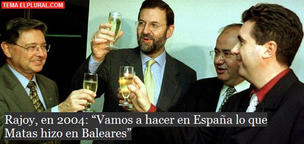 "Rajoy en 2004: ""vamos a hacer en España lo que Matas hizo en Baleares"". Más hemeroteca. http://t.co/Ehq628PsON"