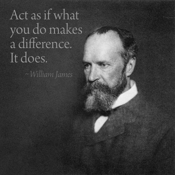 """Act as if what you do makes a difference. It does."" ~ William James http://t.co/omklTc3f8E"