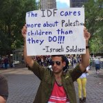 RT @docnatecohen: SO TRUE: the #IDF cares more about #Palestinian children than #Hamas do! #Israel #Palestine http://t.co/BYi4D3o2Mj