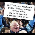 "Ford Sign: In 2004 Rob Ford said ""[under Miller] we will have addicts running around shooting each other."" #TOPoli http://t.co/uuWrqXReYb"