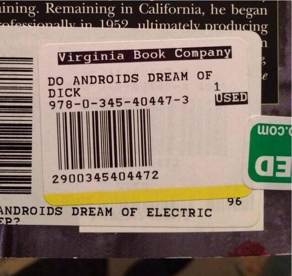 Unfortunate truncation of Philip K. Dick's classic book [on barcode price sticker] reveals it's own XXX parody title: http://t.co/pf54izFqDz