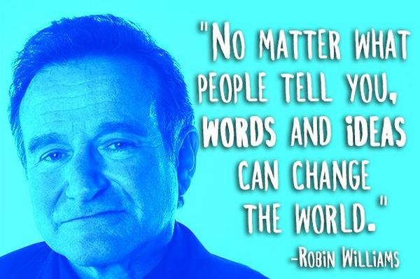 #RobinWilliams, a true inspiration. http://t.co/SgsF4cjJsw #WeeklyWisdom http://t.co/1daYmrsIw6