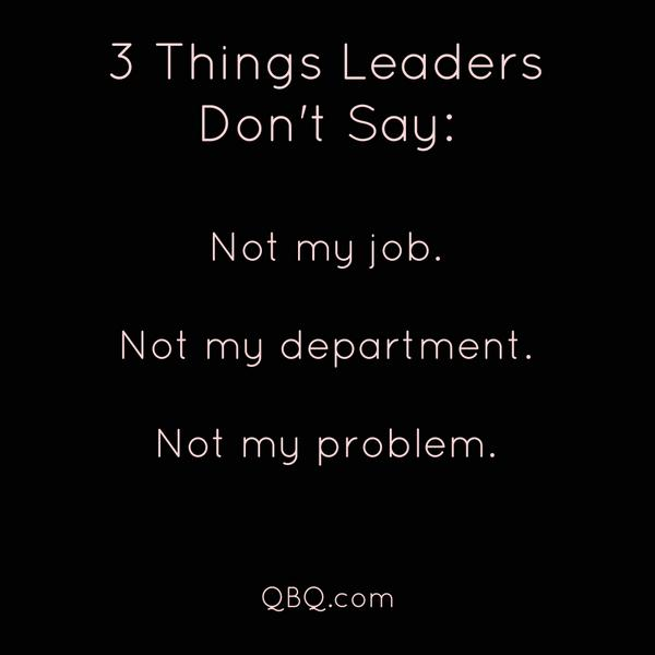 Want to be a leader? Don't say stuff like this: http://t.co/FNZOWHTbdd