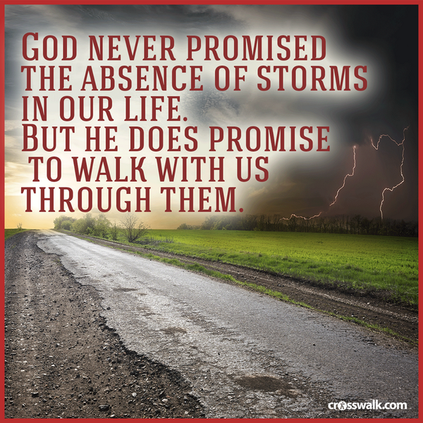 You WILL face storms. But you will never face them alone. http://t.co/ViH2tUID1q
