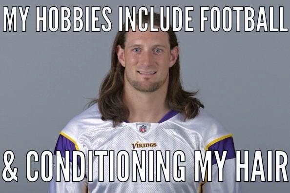 """@Brian_Robison: RT @Vikings_Edge: @Brian_Robison http://t.co/sZZxBHKE7I - lmao""   We need a BRoB hair day I'm going looking today!!! Lol"