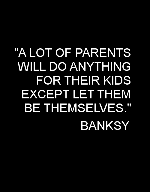 A lot of parents will do anything for their kids except let them be themselves. http://t.co/dAxH7qFNDk