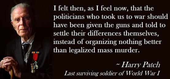 On the day when WW1 'commemorations' are taking place, please read & share these words by Harry Patch. #NoMoreWar http://t.co/XJkKEDVojV