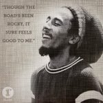 "Marley Wisdom - ""Though the roads been rocky, it sure feels good to me."" #BobMarley http://t.co/102ObxJb5V"
