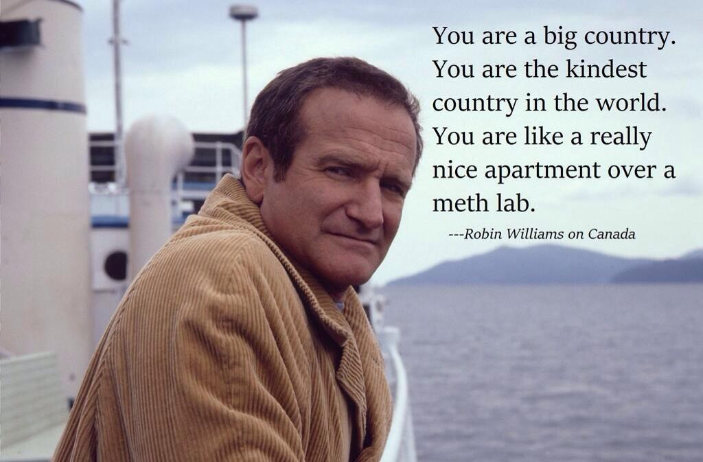 RT @MadelnCanada: Robin Williams on Canada. http://t.co/9xUEWMmm1l