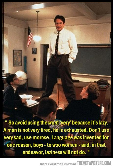 A quote from Dead Poet Society RIP Robin Williams so sad :( http://t.co/8pKxo2QGMx