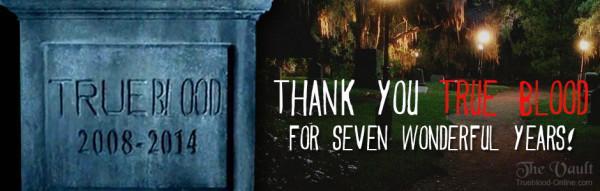 THANK YOU TRUE BLOOD FOR SEVEN WONDERFUL YEARS! http://t.co/fjkgYfrUJd  #trueblood #TrueToTheEnd #RIPTrueBlood http://t.co/4sKN7wXDnD