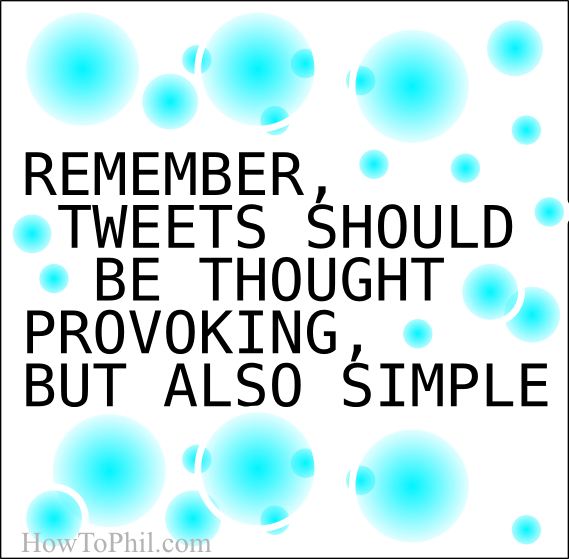 Remember, tweets should be thought provoking, but also simple. http://t.co/dUDSBP4hP8