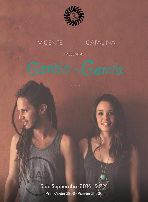 """Vicente García y Catalina García presentan: """"García • García"""".  5 de Septiembre del 2014 • Casa de Teatro • 9pm http://t.co/crO0hBI5y1"""