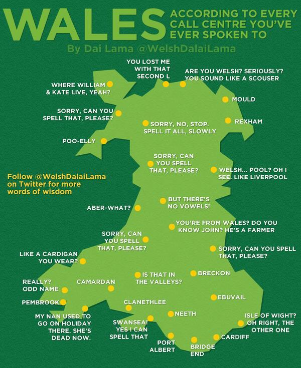 Wales - according to every call centre you've ever spoken to http://t.co/d4vfEIGTFI