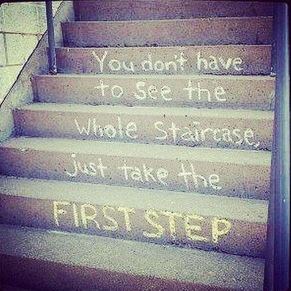 You don't have to see the whole staircase, just take the first step. :) http://t.co/YmoGaCsboh