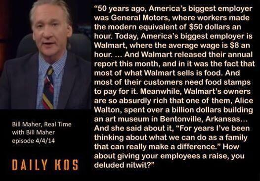 """How about giving your employees a raise"" - Bill Maher on @Wallmart owner not knowing what do w/all that $ http://t.co/ZNcji1yZD5"