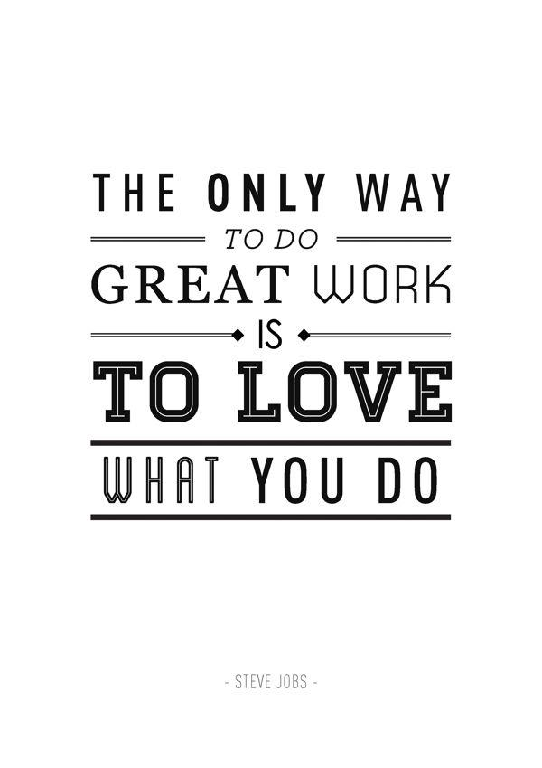 """The only way to do great work is to love what you do""#morningmotivation http://t.co/Mx40bwk8VO"